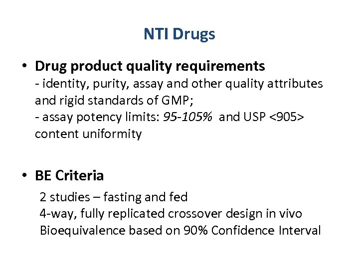 NTI Drugs • Drug product quality requirements - identity, purity, assay and other quality
