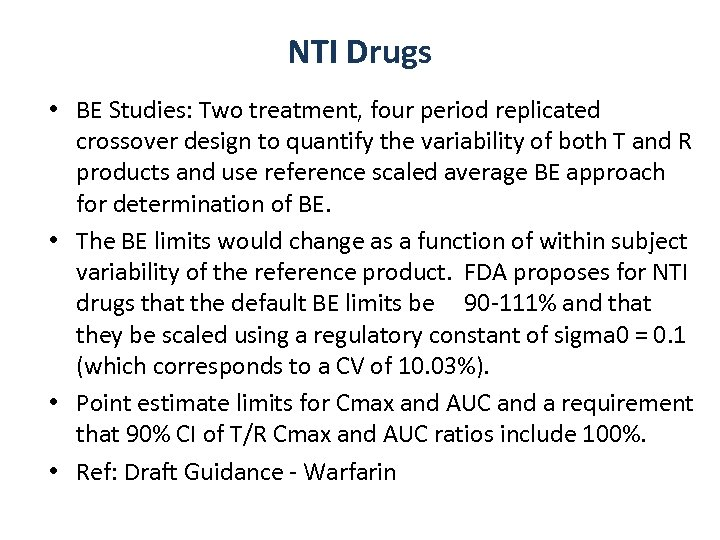 NTI Drugs • BE Studies: Two treatment, four period replicated crossover design to quantify