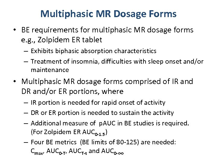 Multiphasic MR Dosage Forms • BE requirements for multiphasic MR dosage forms e. g.
