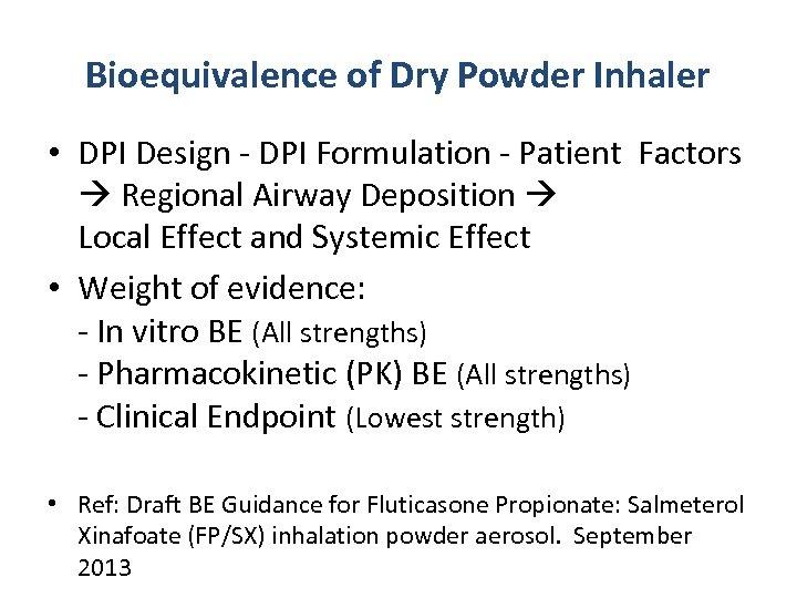 Bioequivalence of Dry Powder Inhaler • DPI Design - DPI Formulation - Patient Factors