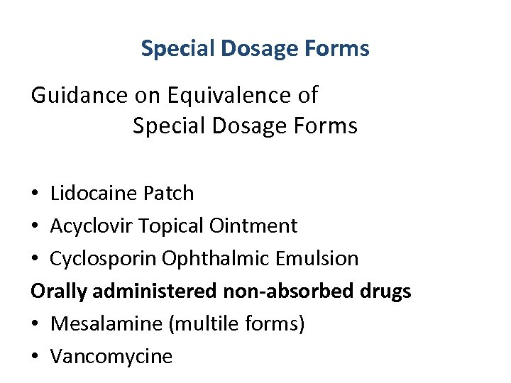 Special Dosage Forms Guidance on Equivalence of Special Dosage Forms • Lidocaine Patch •