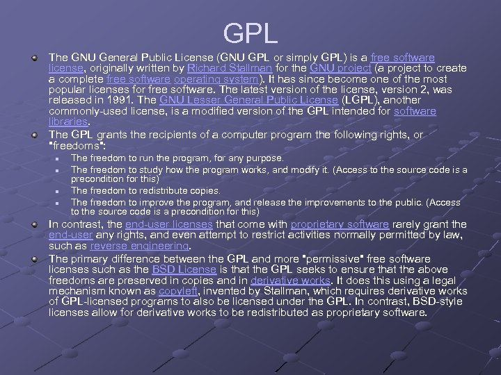 GPL The GNU General Public License (GNU GPL or simply GPL) is a free