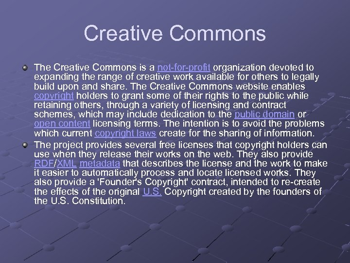 Creative Commons The Creative Commons is a not-for-profit organization devoted to expanding the range