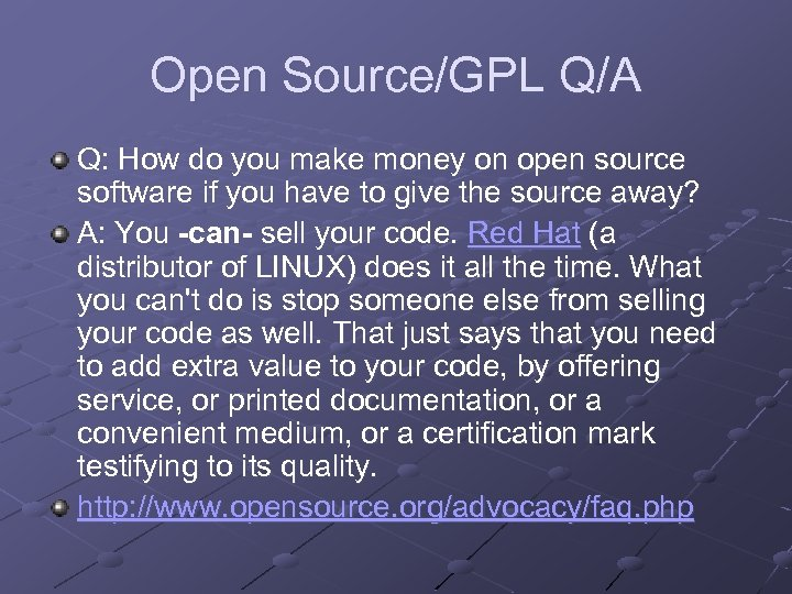 Open Source/GPL Q/A Q: How do you make money on open source software if