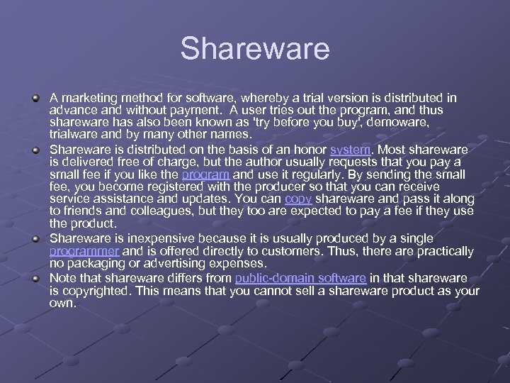 Shareware A marketing method for software, whereby a trial version is distributed in advance
