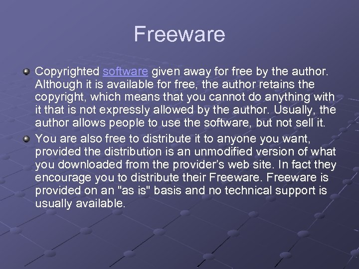 Freeware Copyrighted software given away for free by the author. Although it is available