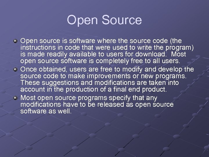Open Source Open source is software where the source code (the instructions in code