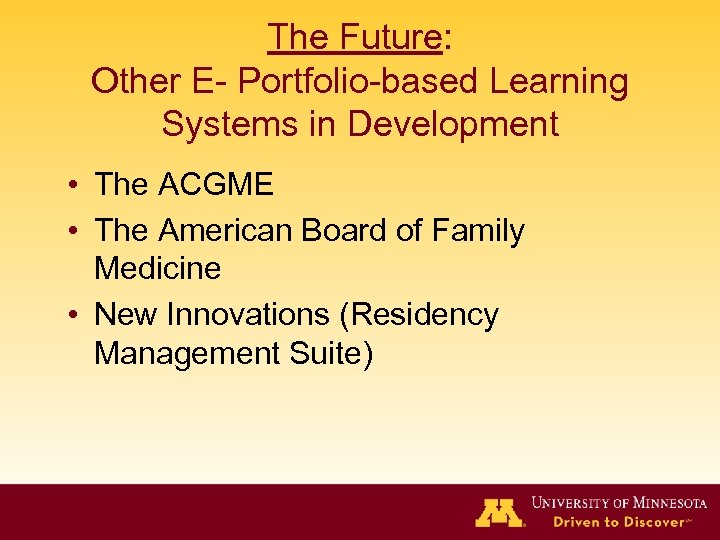 The Future: Other E- Portfolio-based Learning Systems in Development • The ACGME • The
