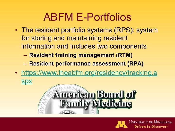 ABFM E-Portfolios • The resident portfolio systems (RPS): system for storing and maintaining resident
