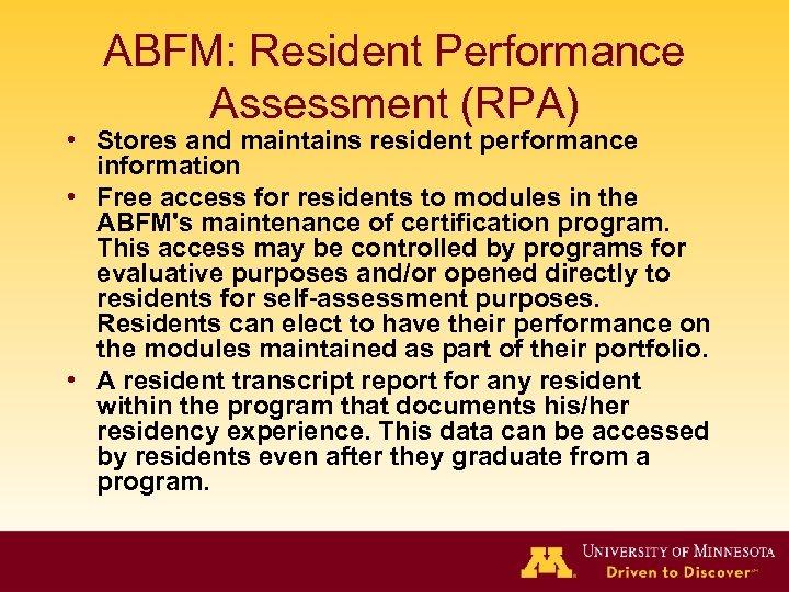 ABFM: Resident Performance Assessment (RPA) • Stores and maintains resident performance information • Free