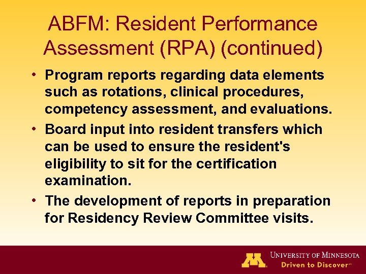 ABFM: Resident Performance Assessment (RPA) (continued) • Program reports regarding data elements such as