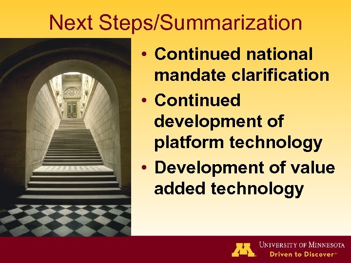 Next Steps/Summarization • Continued national mandate clarification • Continued development of platform technology •