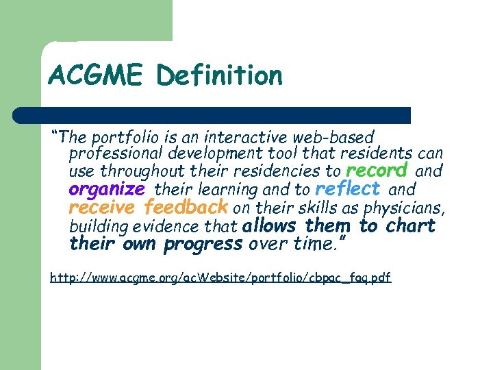 """ACGME Definition """"The portfolio is an interactive web-based professional development tool that residents can"""