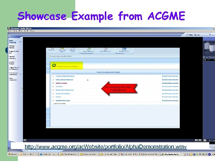 Showcase Example from ACGME http: //www. acgme. org/ac. Website/portfolio/Alpha. Demonstration. wmv