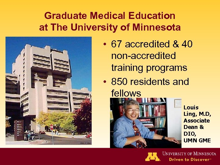 Graduate Medical Education at The University of Minnesota • 67 accredited & 40 non-accredited