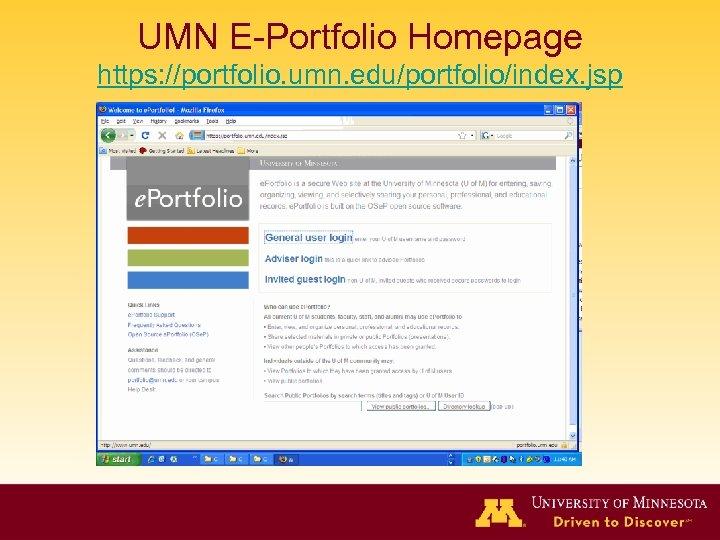 UMN E-Portfolio Homepage https: //portfolio. umn. edu/portfolio/index. jsp