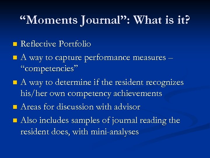 """""""Moments Journal"""": What is it? Reflective Portfolio n A way to capture performance measures"""