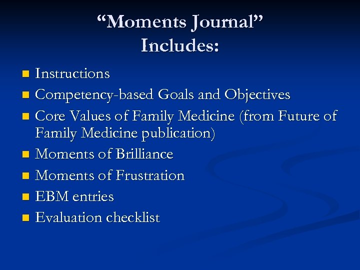 """""""Moments Journal"""" Includes: Instructions n Competency-based Goals and Objectives n Core Values of Family"""
