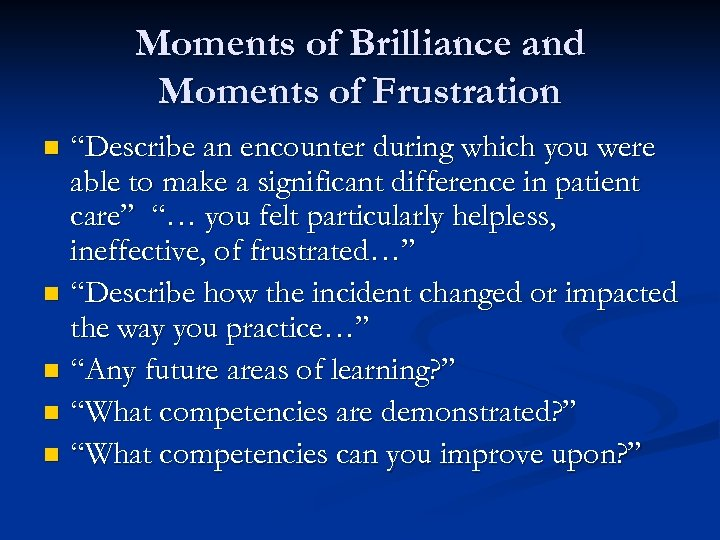 """Moments of Brilliance and Moments of Frustration """"Describe an encounter during which you were"""