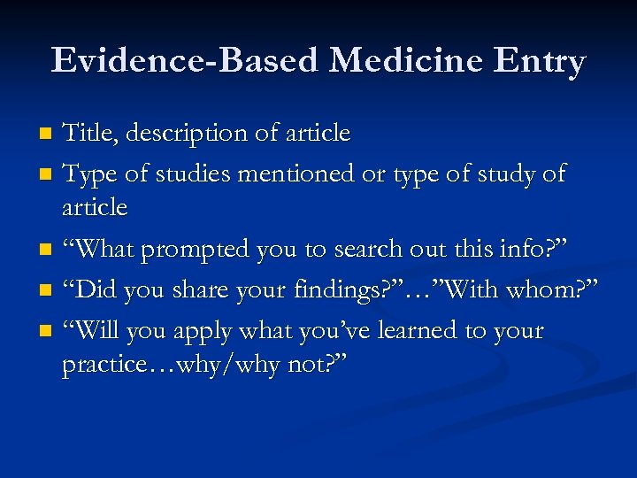 Evidence-Based Medicine Entry Title, description of article n Type of studies mentioned or type