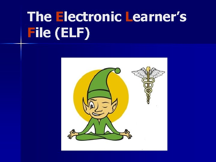 The Electronic Learner's File (ELF)