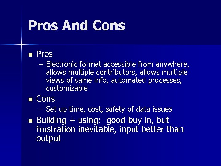 Pros And Cons n Pros – Electronic format accessible from anywhere, allows multiple contributors,