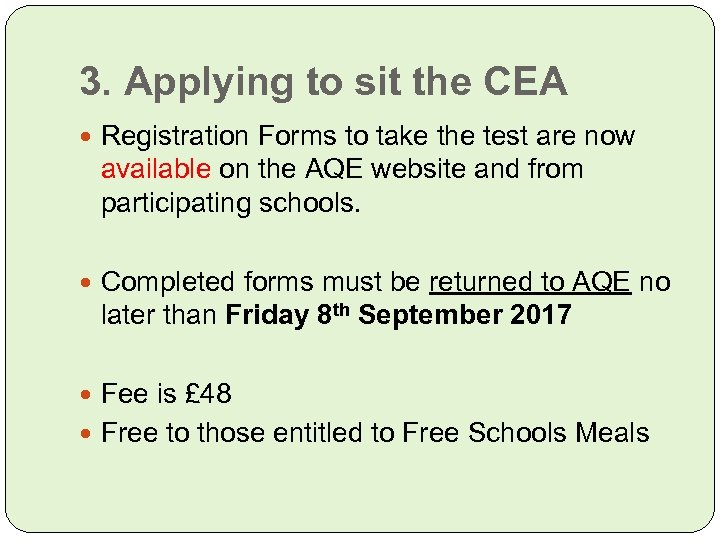 3. Applying to sit the CEA Registration Forms to take the test are now