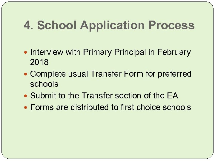 4. School Application Process Interview with Primary Principal in February 2018 Complete usual Transfer