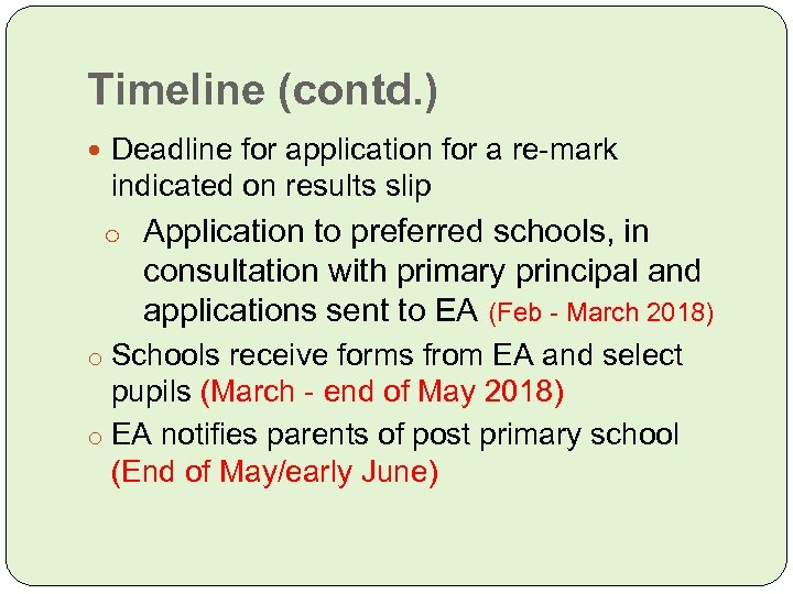 Timeline (contd. ) Deadline for application for a re-mark indicated on results slip o