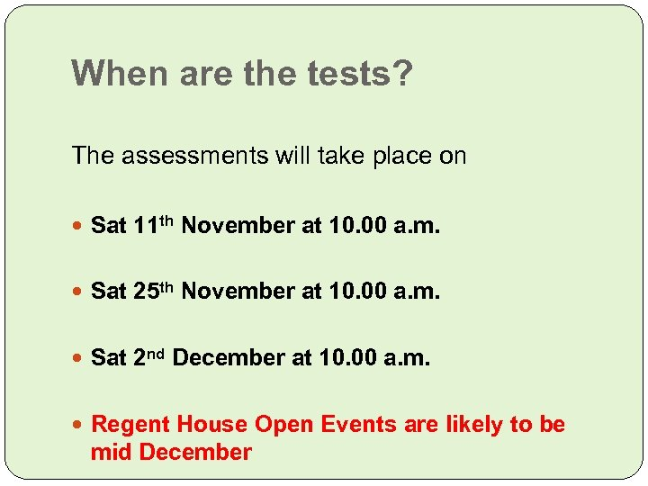When are the tests? The assessments will take place on Sat 11 th November