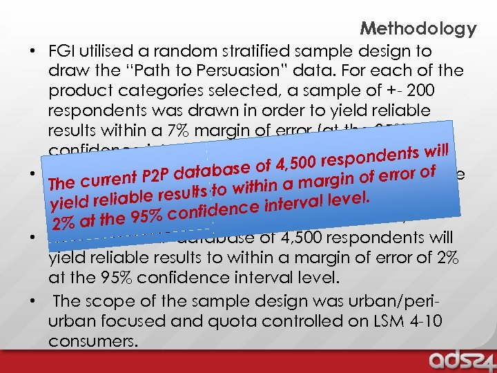 "Methodology • FGI utilised a random stratified sample design to draw the ""Path to"