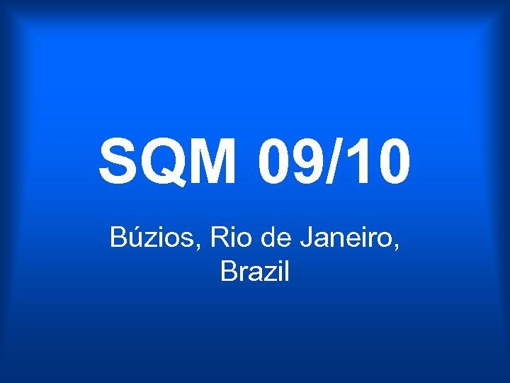 SQM 09/10 Búzios, Rio de Janeiro, Brazil