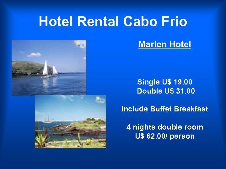 Hotel Rental Cabo Frio Marlen Hotel Single U$ 19. 00 Double U$ 31. 00