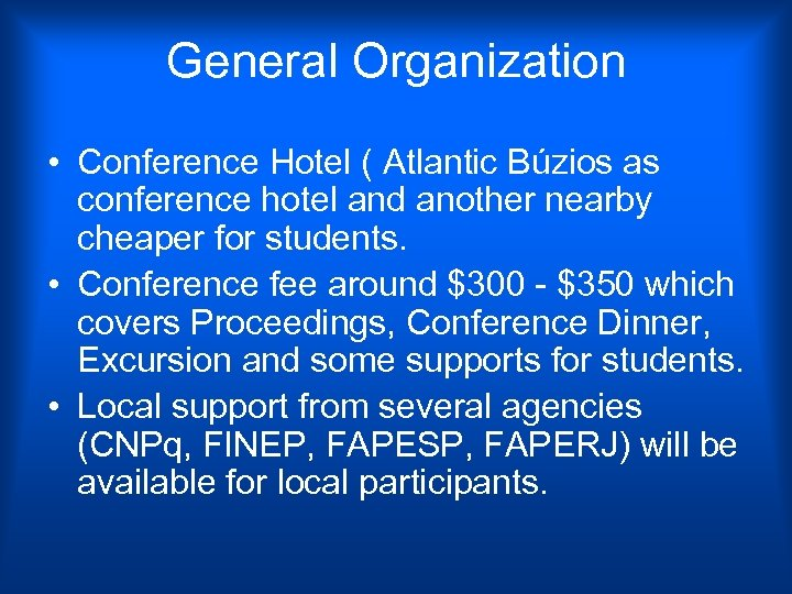 General Organization • Conference Hotel ( Atlantic Búzios as conference hotel and another nearby