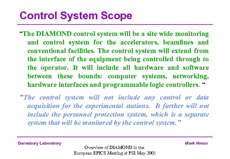 "Control System Scope ""The DIAMOND control system will be a site wide monitoring and"