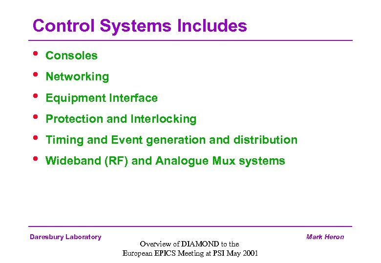 Control Systems Includes • • • Consoles Networking Equipment Interface Protection and Interlocking Timing