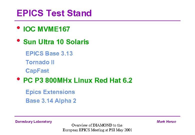 EPICS Test Stand • IOC MVME 167 • Sun Ultra 10 Solaris EPICS Base