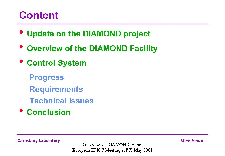 Content • Update on the DIAMOND project • Overview of the DIAMOND Facility •