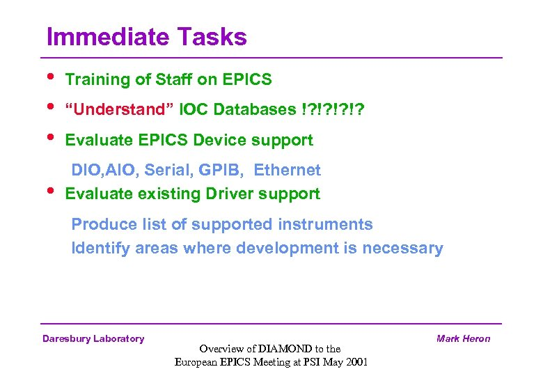 "Immediate Tasks • • Training of Staff on EPICS ""Understand"" IOC Databases !? !?"