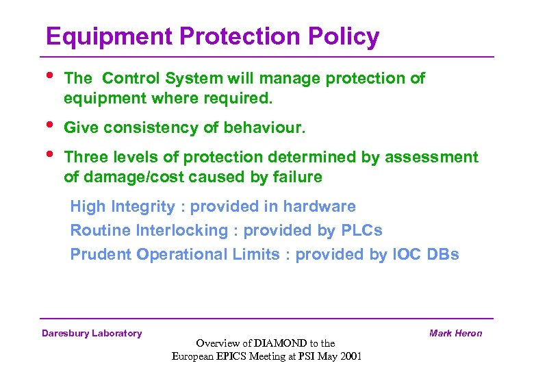 Equipment Protection Policy • The Control System will manage protection of equipment where required.