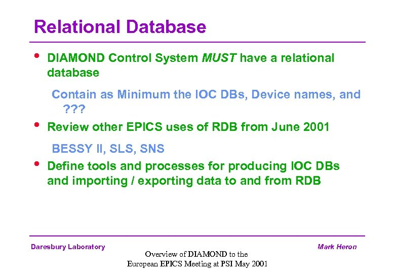 Relational Database • • • DIAMOND Control System MUST have a relational database Contain