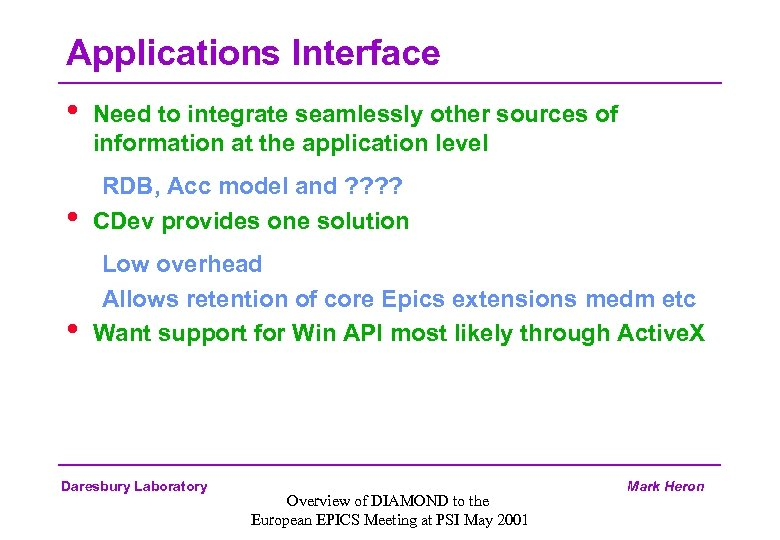 Applications Interface • Need to integrate seamlessly other sources of information at the application