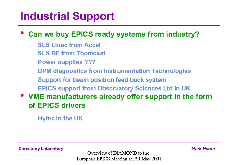 Industrial Support • • Can we buy EPICS ready systems from industry? SLS Linac