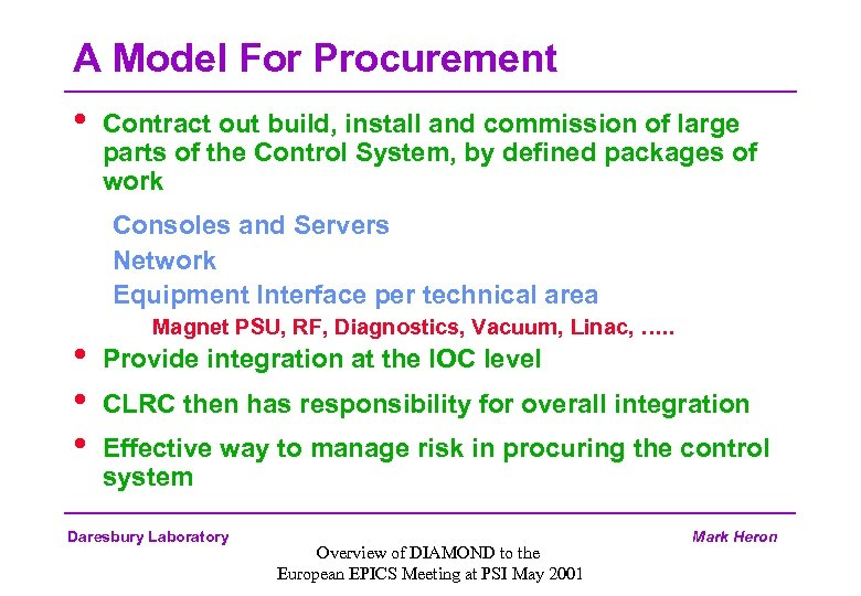 A Model For Procurement • Contract out build, install and commission of large parts