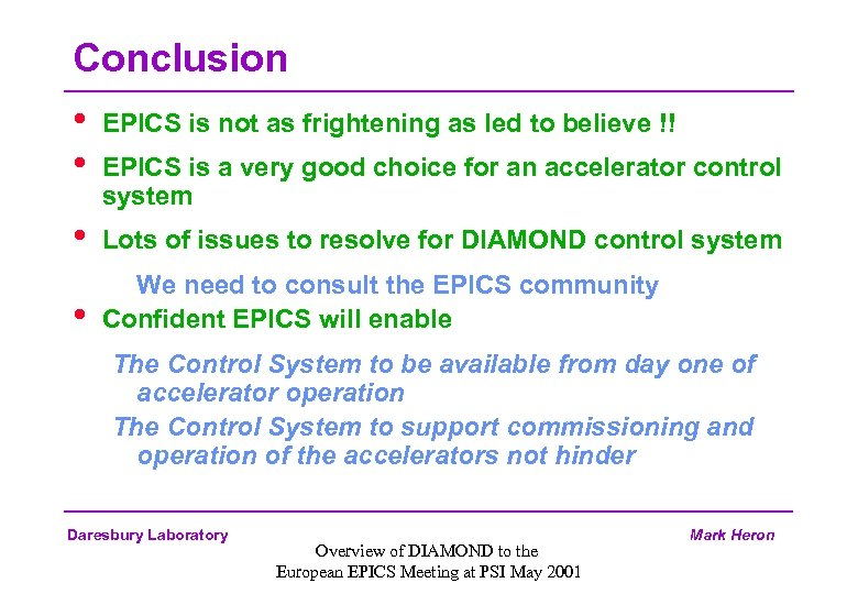 Conclusion • • EPICS is not as frightening as led to believe !! •