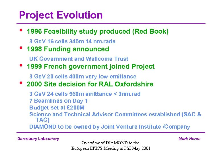 Project Evolution • 1996 Feasibility study produced (Red Book) • • • 3 Ge.