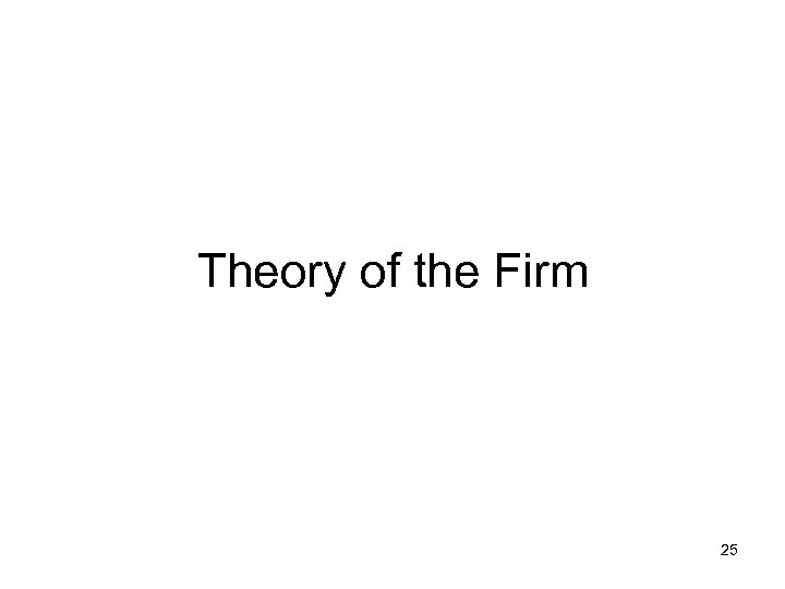 Theory of the Firm 25
