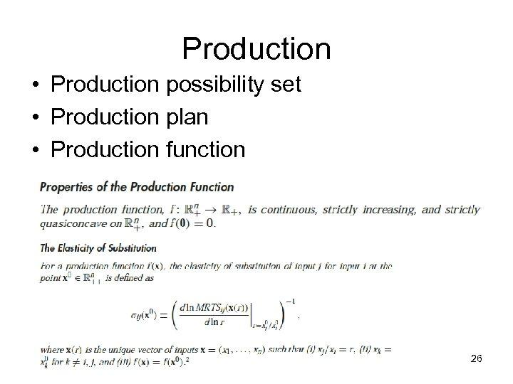 Production • Production possibility set • Production plan • Production function 26