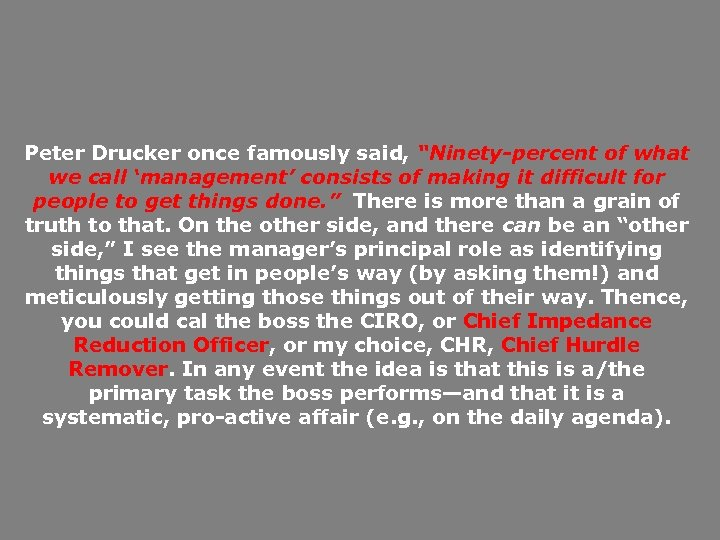 """Peter Drucker once famously said, """"Ninety-percent of what we call 'management' consists of making"""