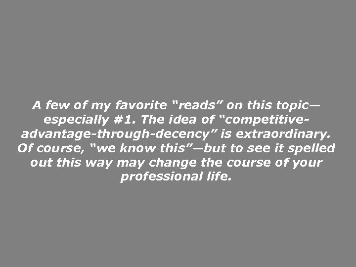 """A few of my favorite """"reads"""" on this topic— especially #1. The idea of"""